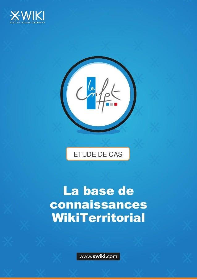ETUDE DE CAS La base de connaissances WikiTerritorial