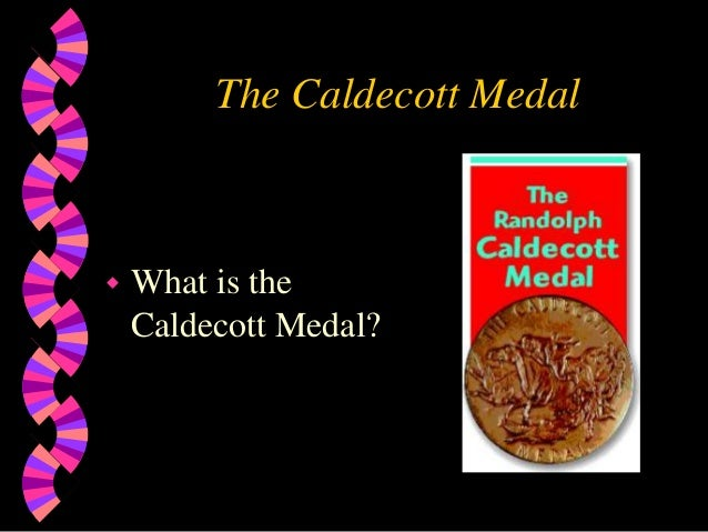 The Caldecott Medal   What is the    Caldecott Medal?
