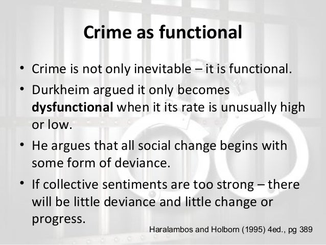 crime as functional inevitable and normal essay Probably in all society it will always have those with more, and those with less those with more often will commit crimes to either keep it, or gain more.