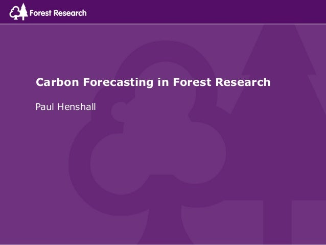 Carbon Forecasting in Forest ResearchPaul Henshall