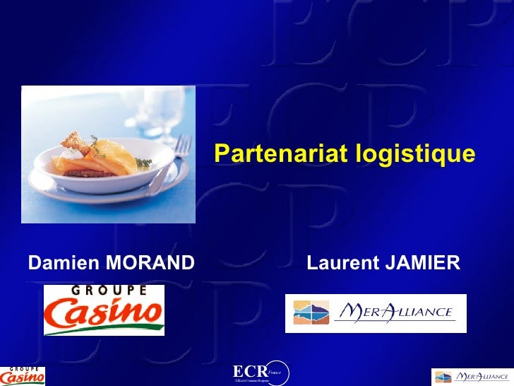 Partenariat logistique    Damien MORAND                                       Laurent JAMIER                      ECR     ...
