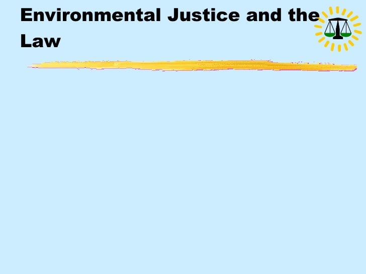 Environmental Justice and the Law