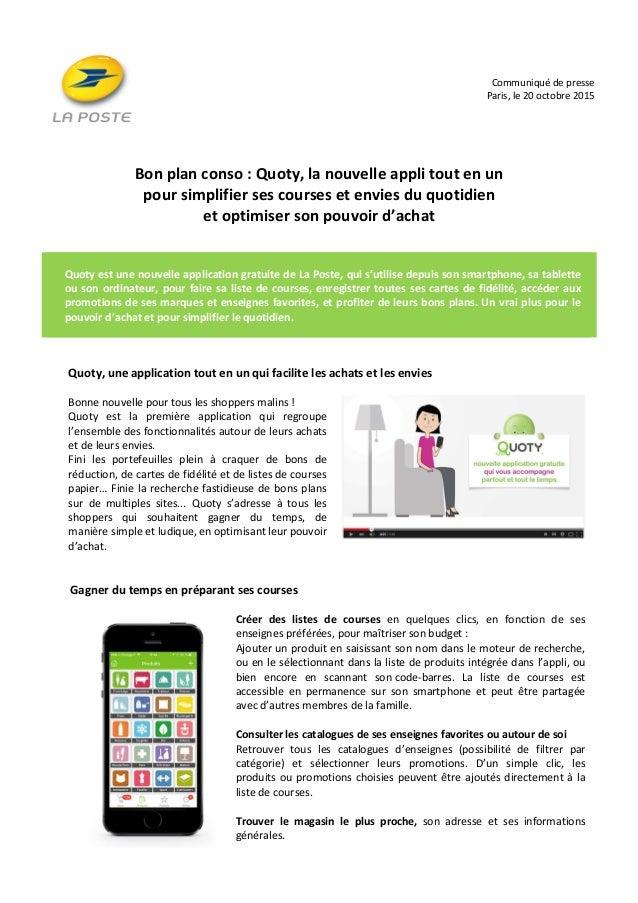 Communiqué de presse Paris, le 20 octobre 2015 Bon plan conso : Quoty, la nouvelle appli tout en un pour simplifier ses co...