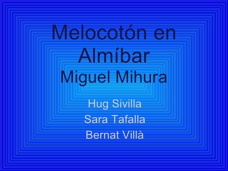 Melocotón en Almíbar Miguel Mihura Hug Sivilla Sara Tafalla Bernat Villà