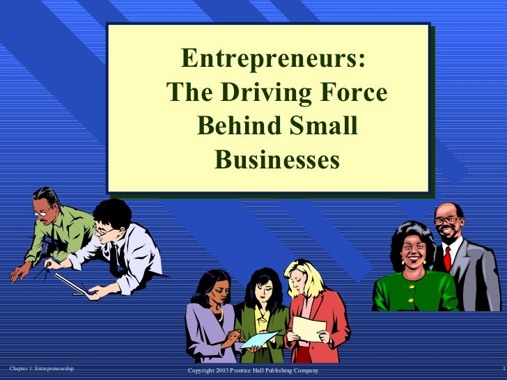 Entrepreneurs:  The Driving Force Behind Small Businesses