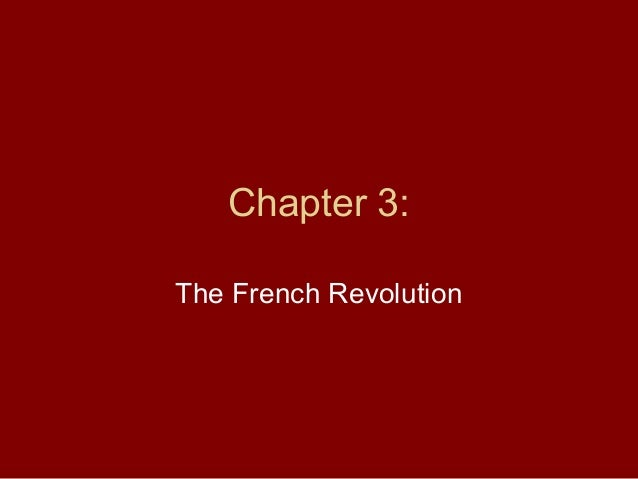 Chapter 3: The French Revolution
