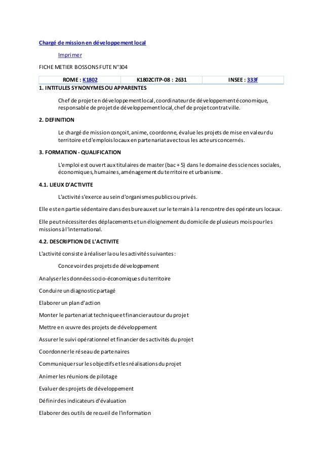 Chargé de missionen développementlocal Imprimer FICHE METIER BOSSONSFUTE N°304 ROME : K1802 K1802CITP-08 : 2631 INSEE : 33...