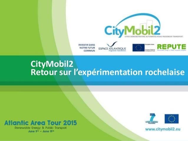 TITLE A CTS FOR THE NEW ROME EXHIBITION Gabriele Giustiniani, ITR CityMobil2 Retour sur l'expérimentation rochelaise
