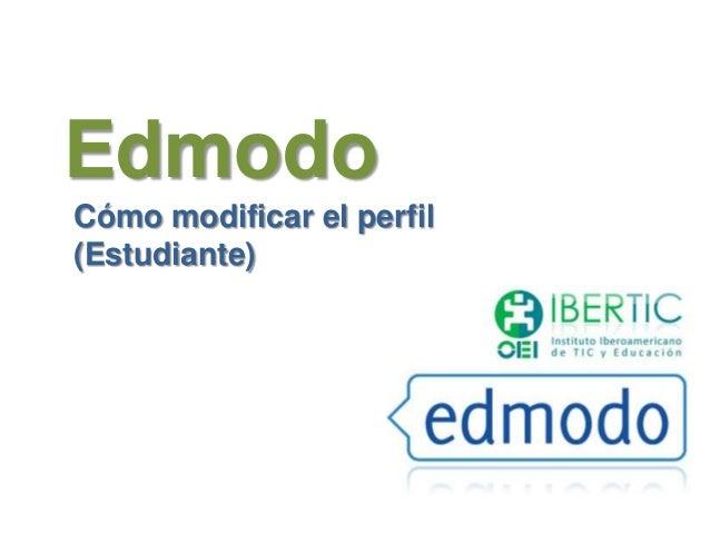 EdmodoCómo modificar el perfil(Estudiante)