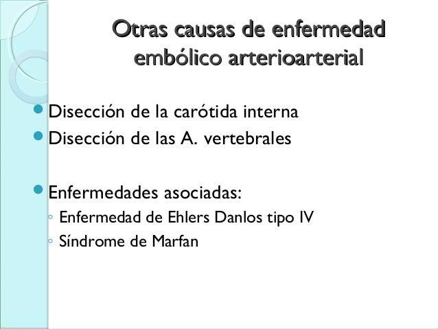 Otras causas de enfermedadOtras causas de enfermedad embólico arterioarterialembólico arterioarterial Disección de la car...