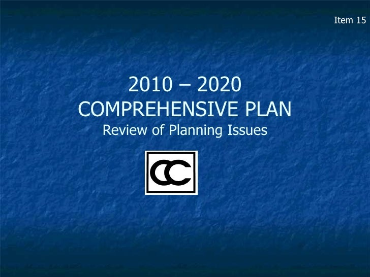 2010 – 2020 COMPREHENSIVE PLAN Review of Planning Issues Item 15