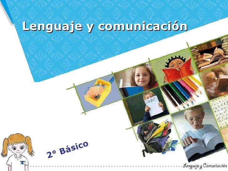 Lenguaje y comunicación 2° Básico