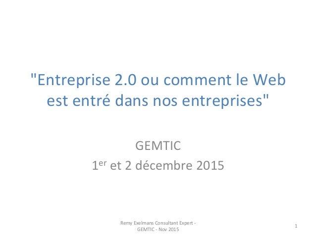 """""""Entreprise  2.0  ou  comment  le  Web   est  entré  dans  nos  entreprises""""      GEMTIC   1er ..."""