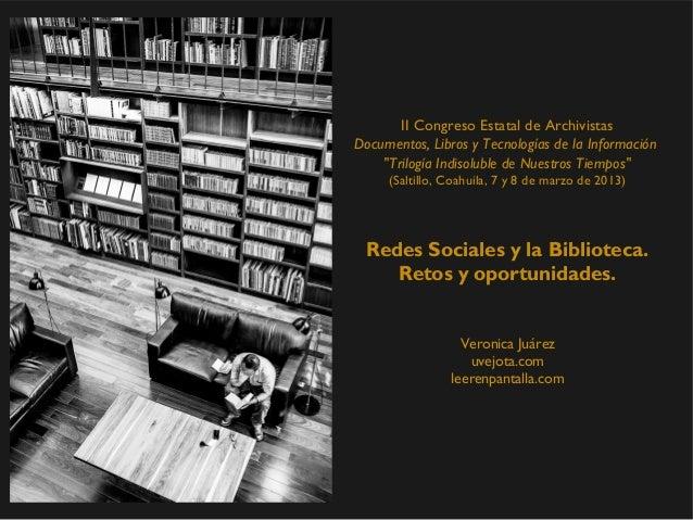 Redes Sociales y la Biblioteca. Retos y Oportunidades