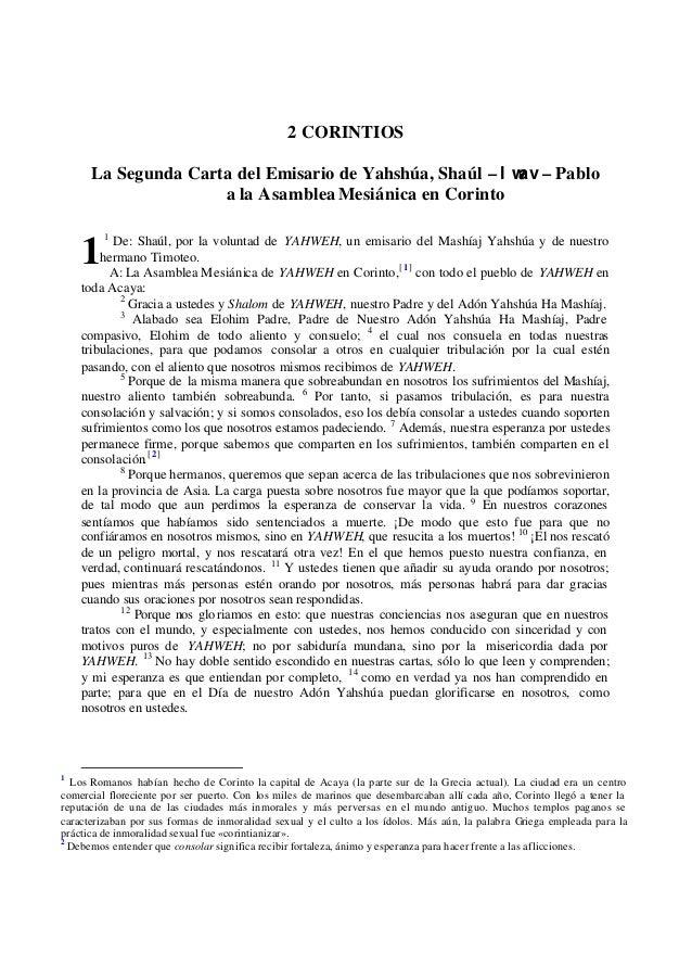 2 CORINTIOS La Segunda Carta del Emisario de Yahshúa, Shaúl – l wav – Pablo a la AsambleaMesiánica en Corinto 1 De: Shaúl,...