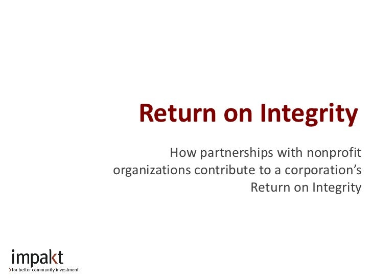Return on Integrity          How partnerships with nonprofitorganizations contribute to a corporation's                   ...