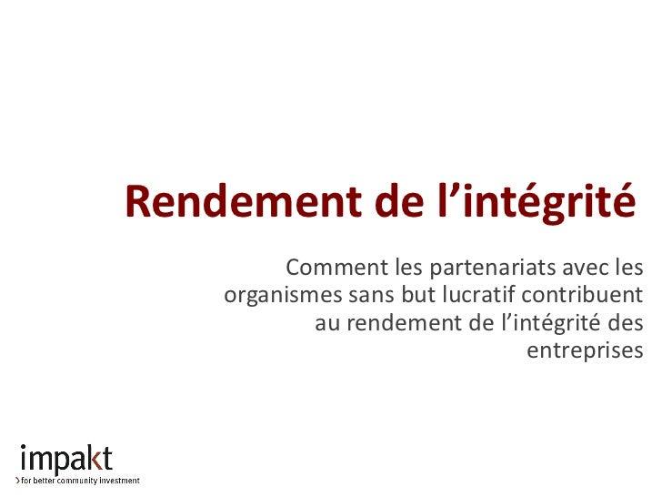 Rendement de l'intégrité         Comment les partenariats avec les    organismes sans but lucratif contribuent            ...