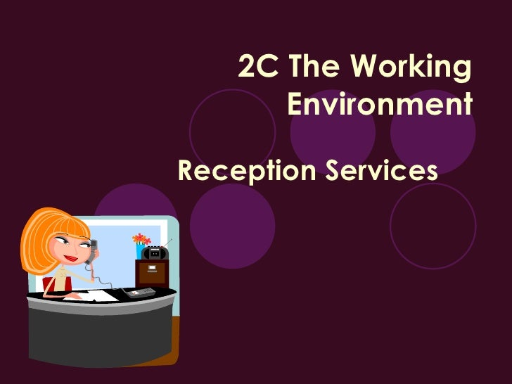2C The Working Environment Reception Services
