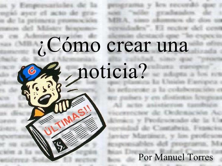 ¿Cómo crear una noticia? Por Manuel Torres