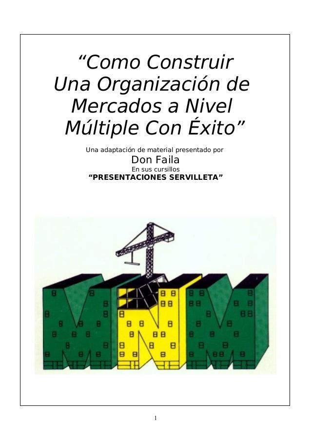 """""""Como Construir Una Organización de Mercados a Nivel Múltiple Con Éxito"""" Una adaptación de material presentado por Don Fai..."""