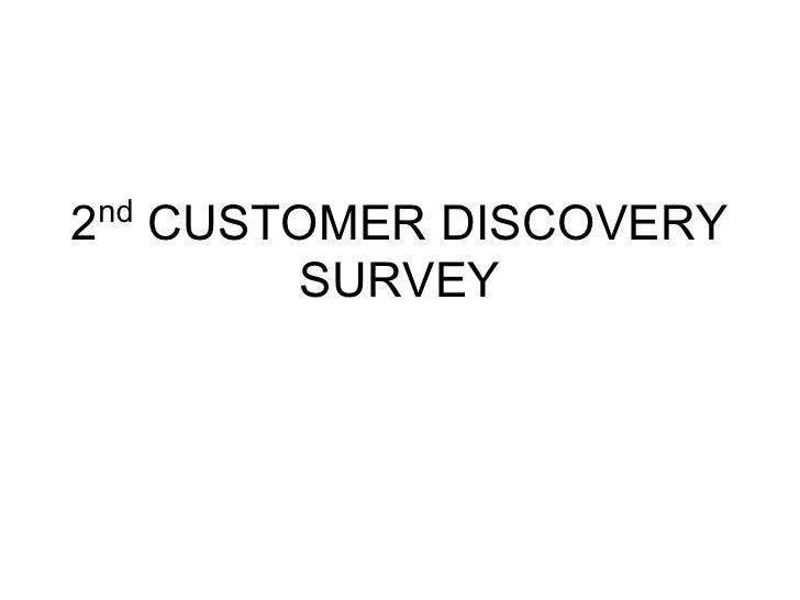 nd2        CUSTOMER DISCOVERY             SURVEY