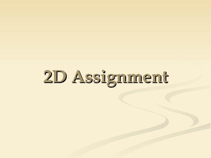 2D Assignment