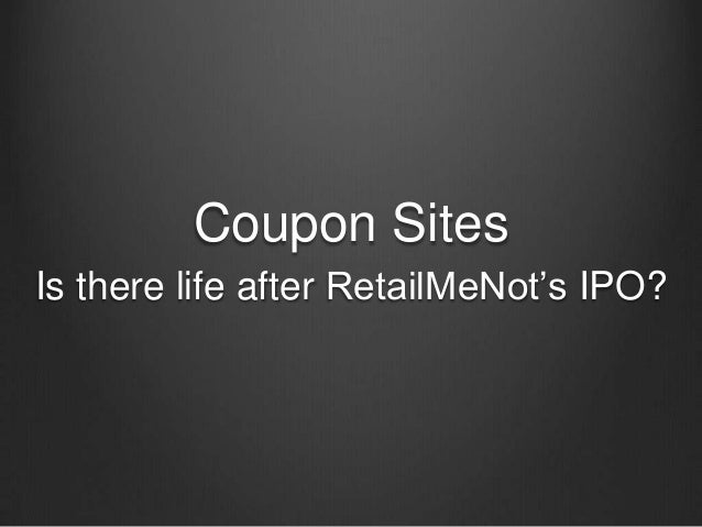 Coupon Sites Is there life after RetailMeNot's IPO?