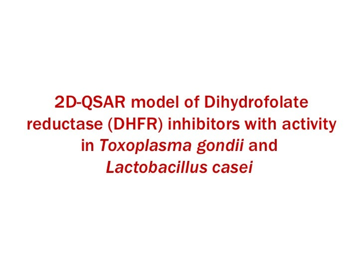 2 d qsar model of dihydrofolate reductase (dhfr) inhibitors with activity in toxoplasma gondii and