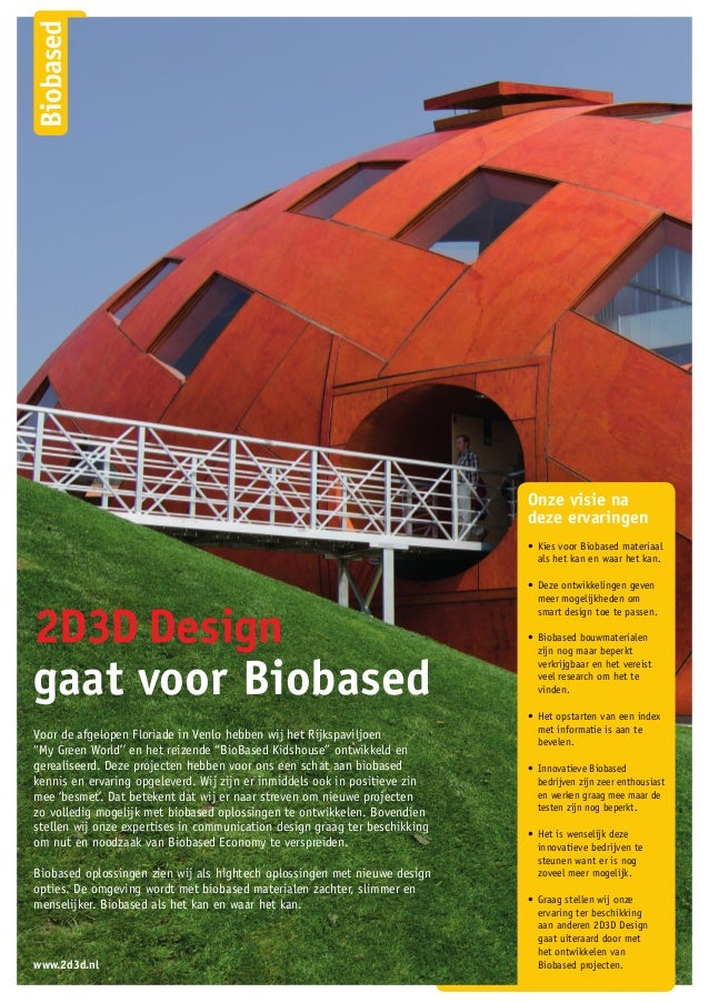 """gaat voor BiobasedVoor de afgelopen Floriade in Venlo hebben wij het Rijkspaviljoen""""My Green World'' en het reizende """"BioB..."""