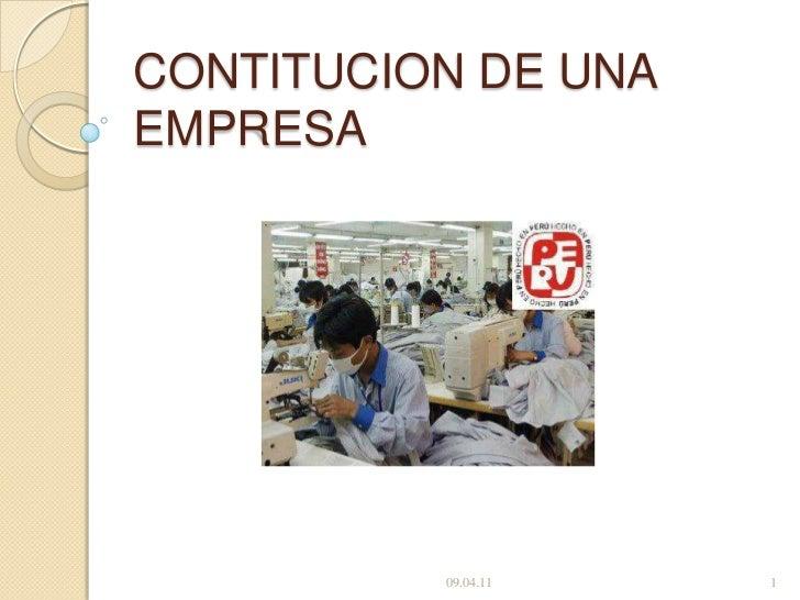 CONTITUCION DE UNA EMPRESA<br />09.04.11<br />1<br />