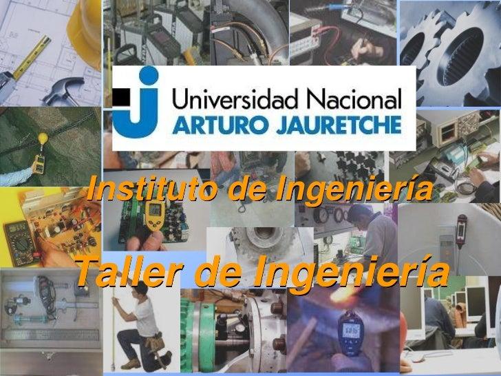 Instituto de IngenieríaTaller de Ingeniería