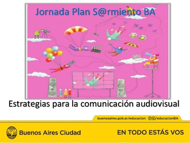2da jornada psba_-_estrategias_para_la_comunicacion_audiovisual_primaria_y_especial