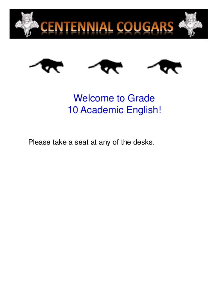 Welcome to Grade <br />10 Academic English!<br />Please take a seat at any of the desks.<br />