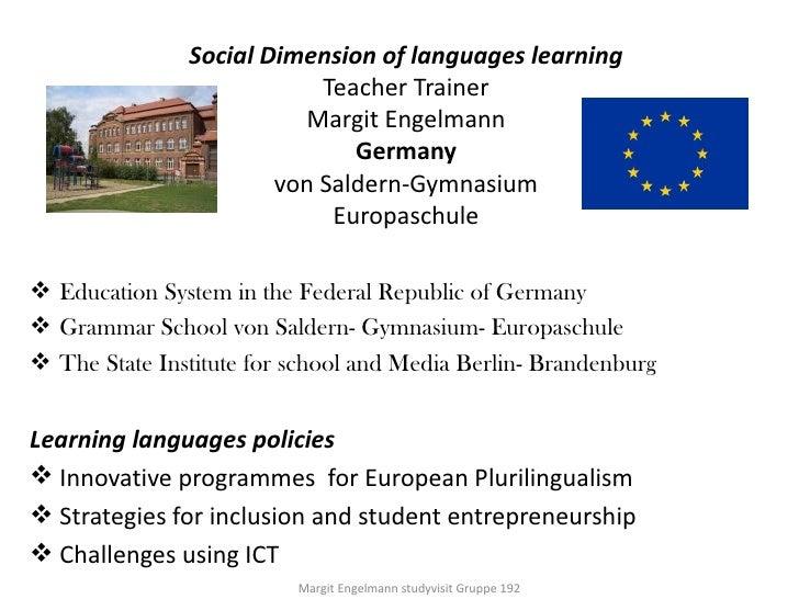 Social Dimension of languages learning                           Teacher Trainer                         Margit Engelmann ...