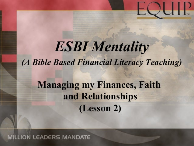 Managing my Finances, Faith and Relationships (Lesson 2) ESBI Mentality (A Bible Based Financial Literacy Teaching)