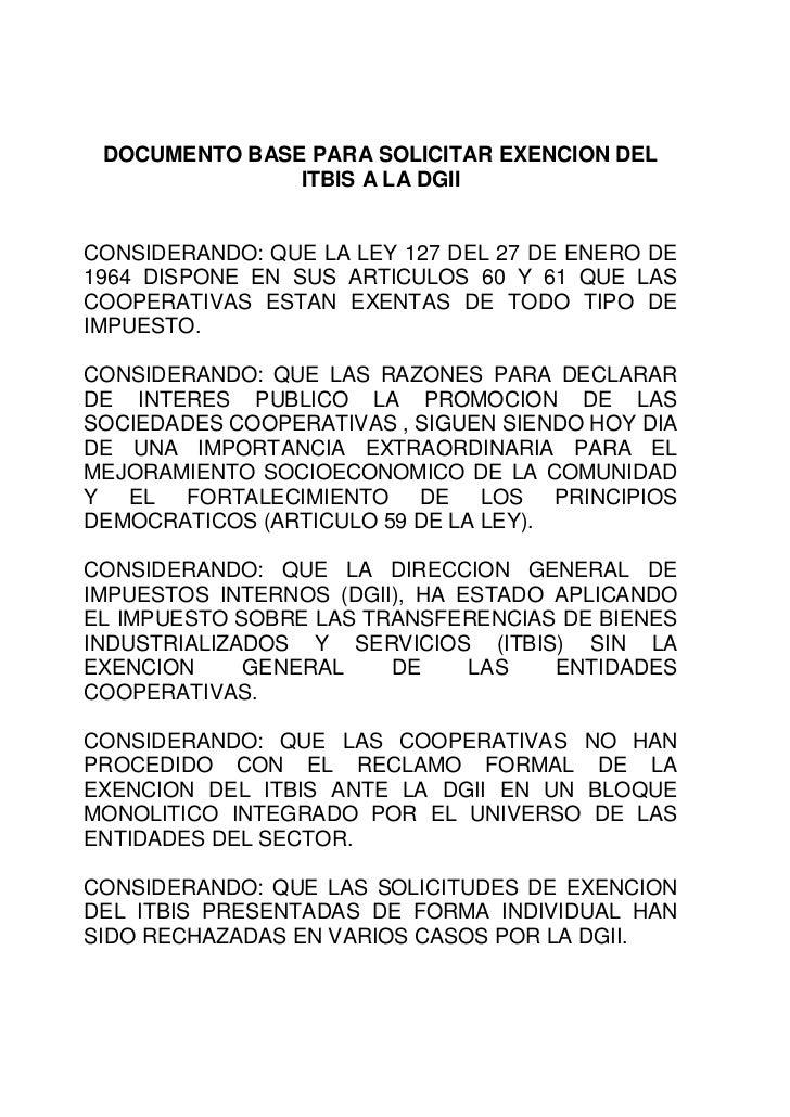 DOCUMENTO BASE PARA SOLICITAR EXENCION DEL               ITBIS A LA DGIICONSIDERANDO: QUE LA LEY 127 DEL 27 DE ENERO DE196...