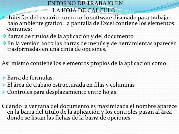 ENTORNO DE TRABAJO EN <br />          LA HOJA DE CÁLCULO<br />Interfaz del usuario: como todo software diseñado para t...