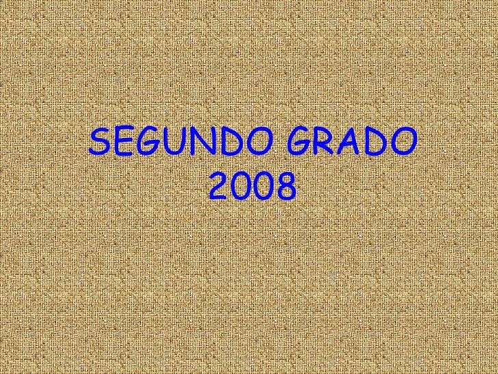 SEGUNDO GRADO      2008