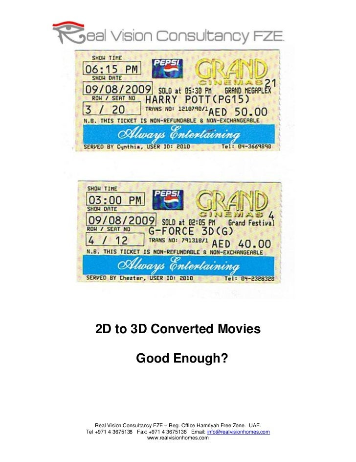 2D to 3D Converted Movies                     Good Enough?         Real Vision Consultancy FZE – Reg. Office Hamriyah Free...