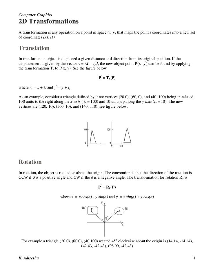 Computer Graphics2D TransformationsA transformation is any operation on a point in space (x, y) that maps the points coord...