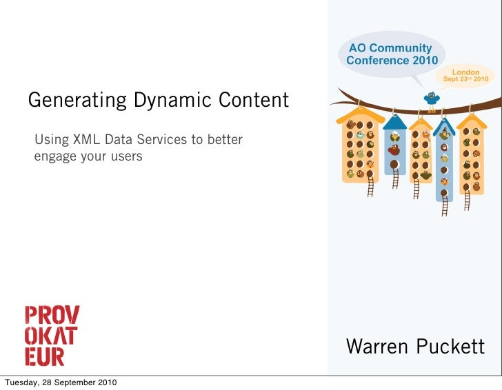 Generating Dynamic Content       Using XML Data Services to better       engage your users                                ...
