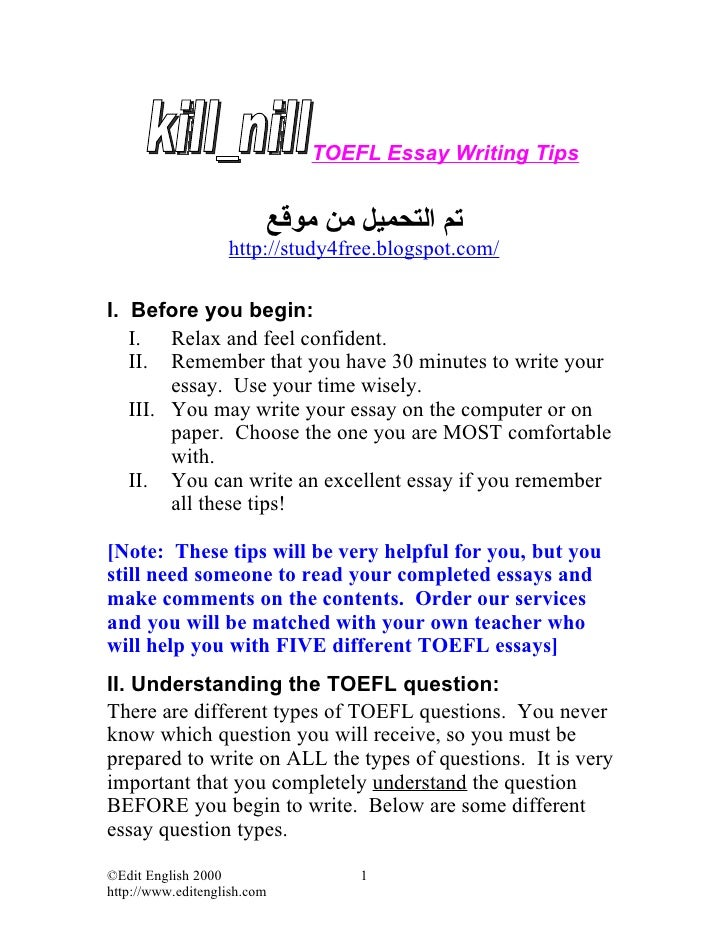 toefl essay writing help One of the ways in which you will be evaluated on your writing tasks is how well your essays are organized for this exclusive look inside the toefl® test, we're going to talk about specific tips to help structure and organize your written responses.