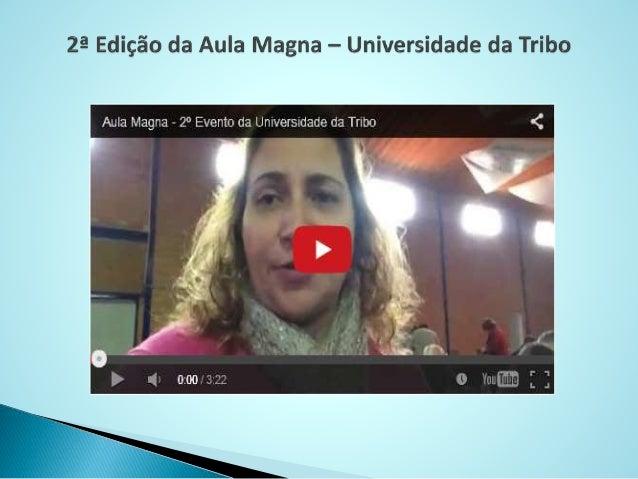 O vídeo contido nesta apresentação foi feito durante o Início dos trabalhos da 2ª Edição da Aula Magna da Universidade da ...