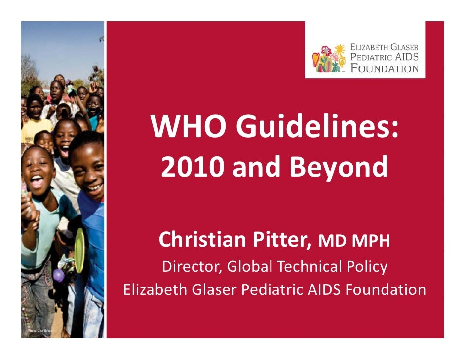 WHOGuidelines:      2010andBeyond      2010 d B      d      C s a     ChristianPitter,MDMPH                   e,   ...