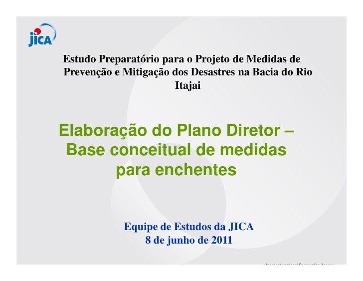 Estudo Preparatório para o Projeto de Medidas dePrevenção e Mitigação dos Desastres na Bacia do Rio                      I...