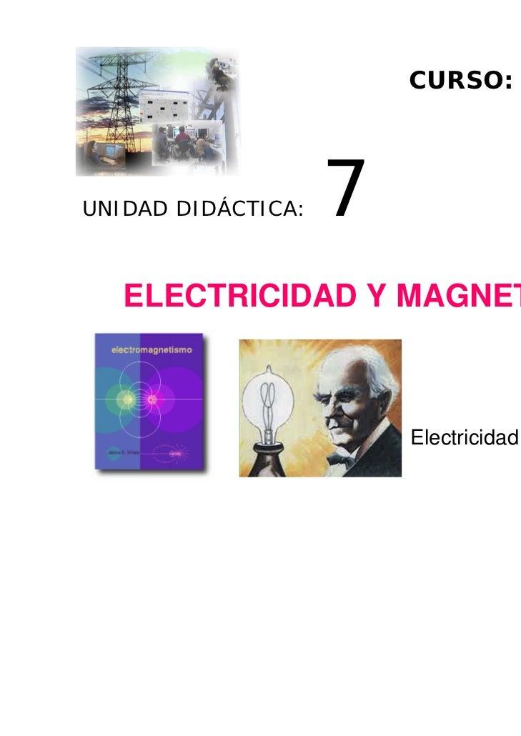 CURSO: 2º ESOUNIDAD DIDÁCTICA:   7   ELECTRICIDAD Y MAGNETISMO                                        BLOQUE:             ...