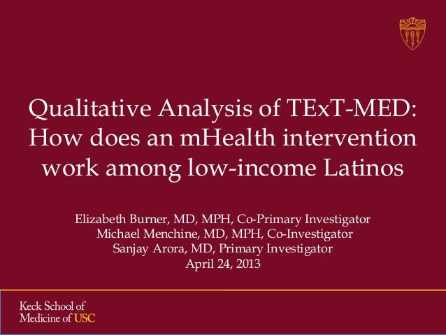Qualitative Analysis of TExT-MED:How does an mHealth interventionwork among low-income LatinosElizabeth Burner, MD, MPH, C...