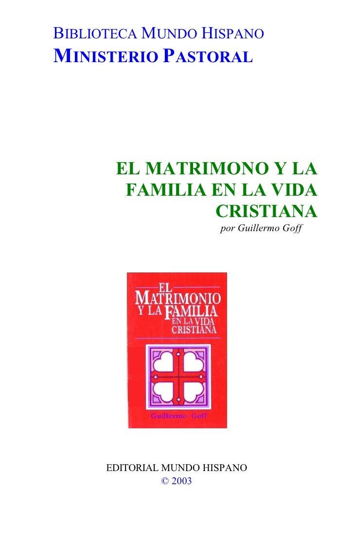 BIBLIOTECA MUNDO HISPANOMINISTERIO PASTORAL       EL MATRIMONO Y LA        FAMILIA EN LA VIDA                CRISTIANA    ...
