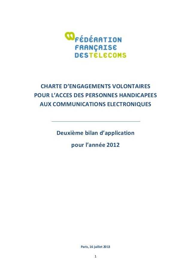 1 CHARTE D'ENGAGEMENTS VOLONTAIRES POUR L'ACCES DES PERSONNES HANDICAPEES AUX COMMUNICATIONS ELECTRONIQUES Deuxième bilan ...