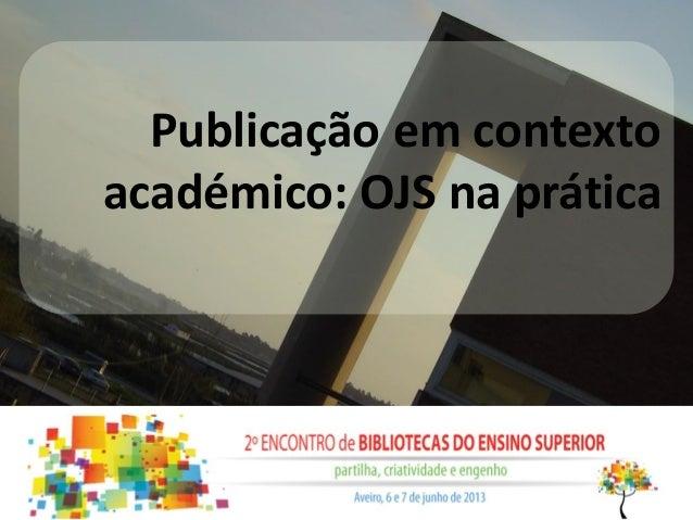 Publicação em contextoacadémico: OJS na prática